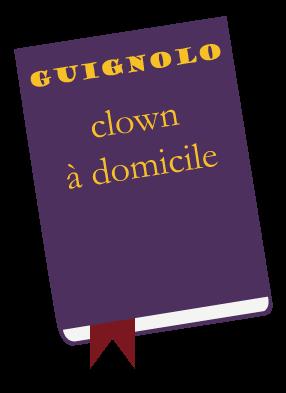 Guignolo clown à domicile